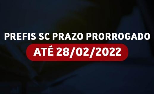 PREFIS SC - Prazo prorrogado até 28/02/2022